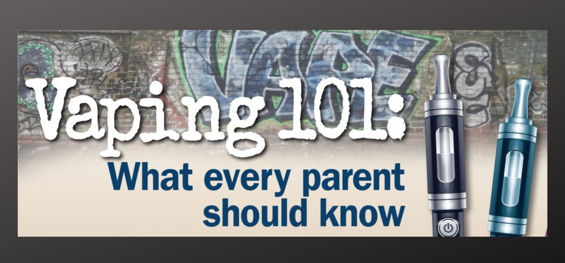 TEXT: Vaping 101: What every parent should know