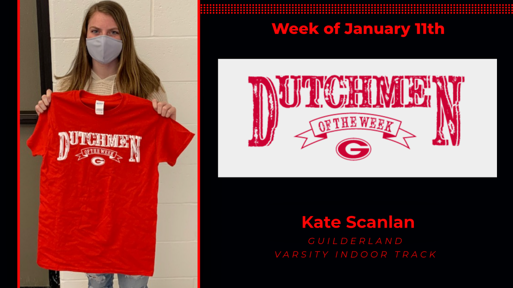 Picture of Kate Scanlan holding a Guilderland t-shirt and labeled Week of Jan. 11 Dutchmen of the Week